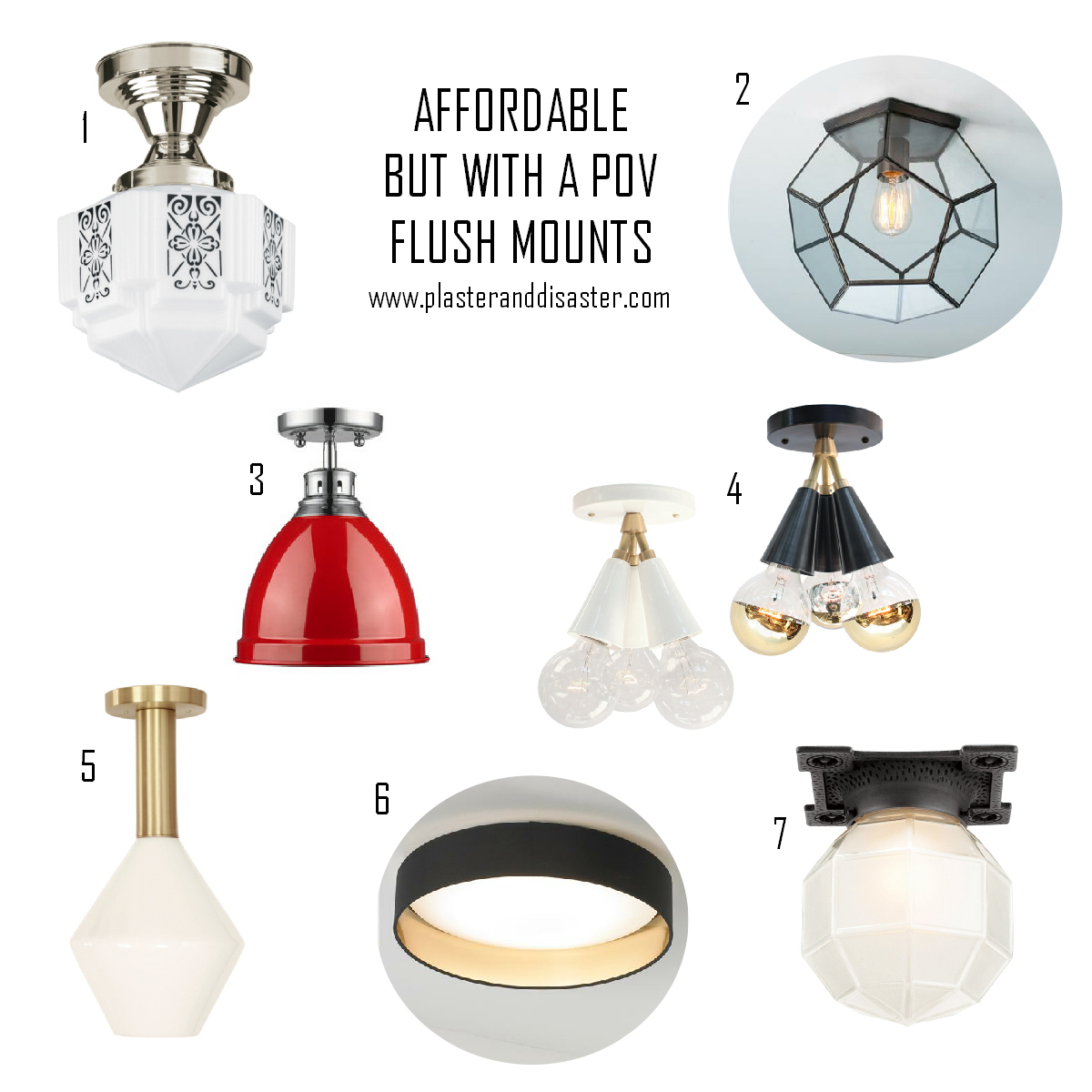 Affordable but with a POV - Flush Mount Roundup - Plaster & Disaster